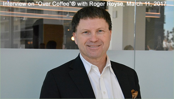 "Interview with Royse AgTech Innovation Network Founder, Roger Royse on ""Over Coffee""®, March 11, 2017"